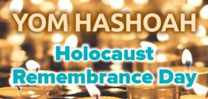 Yom Hashoah: Holocaust Remembrance Day