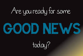 Are you ready for some good news today?